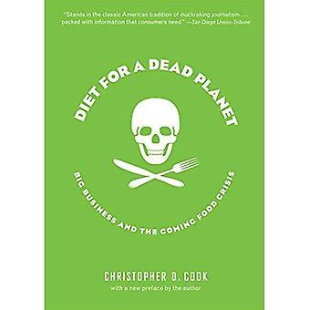 Régime alimentaire pour une planète morte: grandes entreprises et la venue de la crise alimentaire