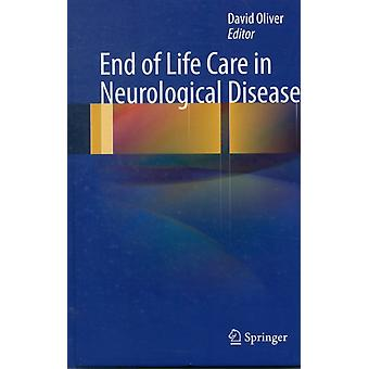 End of Life Care in Neurological Disease (Hardcover) by Oliver David
