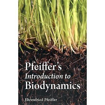 Pfeiffer's Introduction to Biodynamics (Paperback) by Pfeiffer Ehrenfried E.