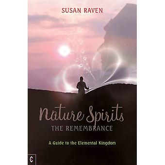 Nature Spirits: The Remembrance: A Guide to the Elemental Kingdom (Paperback) by Raven Susan