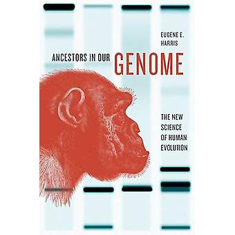 Ancestors in Our Genome - The New Science of Human Evolution by Eugene