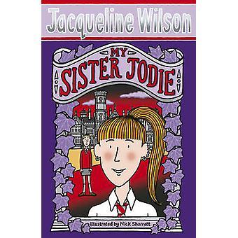 My Sister Jodie by Jacqueline Wilson - Nick Sharratt - 9780552554435