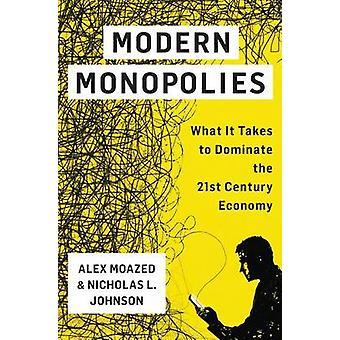 Modern Monopolies by Alex Moazed - Nicholas L. Johnson - 978125009189