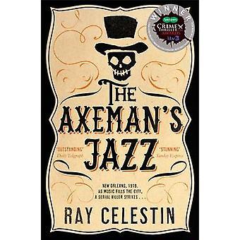 Jazz de Axeman (principal mercado ed) por Ray Celestin - Bo 9781447258889