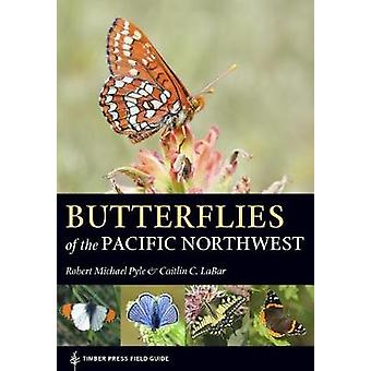 Butterflies of the Pacific Northwest by Robert Michael Pyle - 9781604