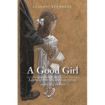 A Good Girl by Johnnie Bernhard - 9781680031218 Book