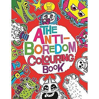 The Anti-Boredom Colouring Book by Chris Dickason - Chris Dickason -
