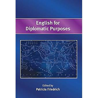 English for Diplomatic Purposes by Patricia Friedrich - 9781783095469