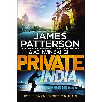Private India by James Patterson - Ashwin Sanghi - 9781784750169 Book