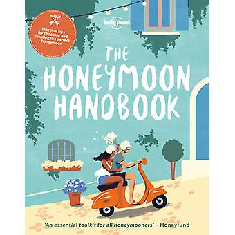 The Honeymoon Handbook by Lonely Planet - 9781786576200 Book