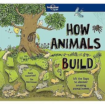 How Animals Build by Lonely Planet Kids - 9781786576620 Book