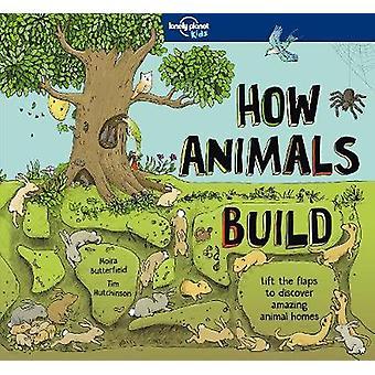 Hur djur bygga av Lonely Planet Kids - 9781786576620 bok