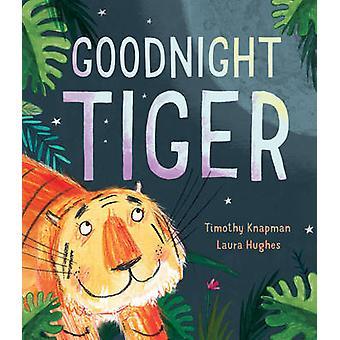 Buenas noches tigre por Timothy Knapman - Laura Hughes - 9781848691865 reserva