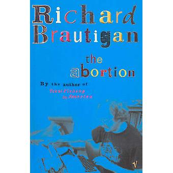 The Abortion by Richard Brautigan - 9780099437581 Book