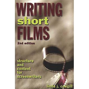 Writing Short Films - Structure and Content for Screenwriters (2nd Rev