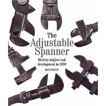 The Adjustable Spanner - History - Origins and Development to 1970 by