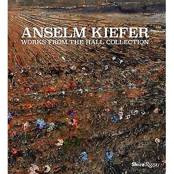 Anselm Kiefer - Works from the Hall Collection by Norman Rosenthal - 9