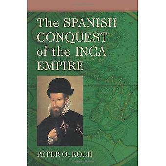 The Spanish Conquest of the Inca Empire