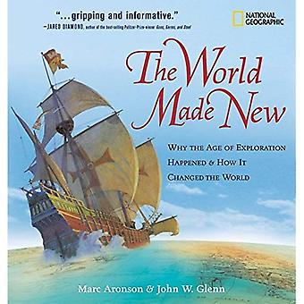 The World Made New: Why the Age of Exploration Happened and How It Changed the World (National Geographic Timelines of American History): Why the Age of ... the World (National Geographic Timelines)