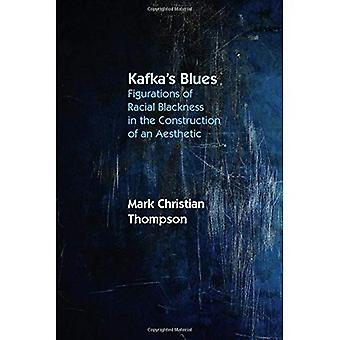 Blues de Kafka: figuraciones de la negritud Racial en la construcción de una estética
