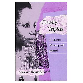 Deadly Triplets: A Theatre Mystery and Journal (Emergent Literatures)