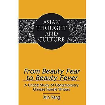 Från skönhet skräck skönhet feber: en kritisk studie av samtida kinesiska kvinnliga författare (asiatisk tanke och kultur)