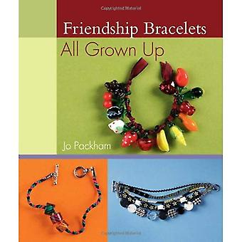 Friendship Bracelets: All Grown Up [Illustrated]