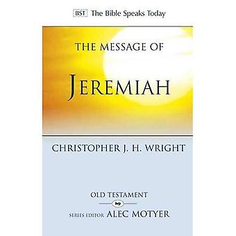 Message of Jeremiah, The (The Bible Speaks Today)