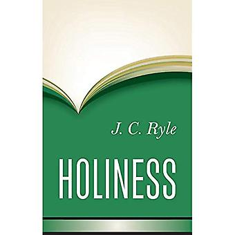 Holiness: Its Nature, Hindrances, Difficulties and Roots