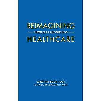 Reimagining Healthcare: Through a Gender Lens (Center for Talent Innovation)