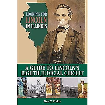 Looking for Lincoln in Illinois: A Guide to Lincoln's Eighth Judicial Circuit