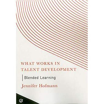 Blended Learning (What Works in Talent Development)