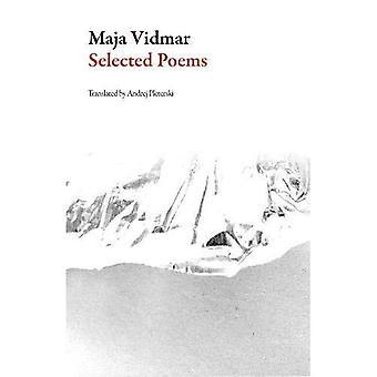 Selected Poems: Maja Vidmar� (Slovenian Literature)