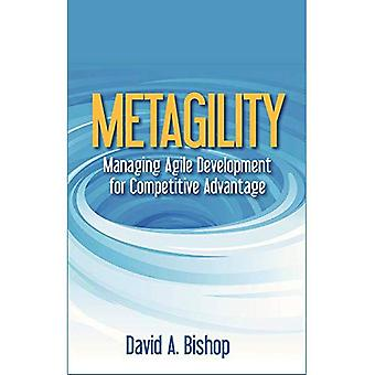 Metagility: Managing Agile Development for Competitive Advantage