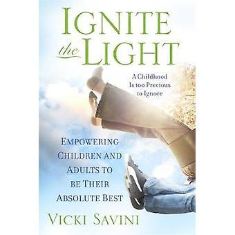 Antænde lys bemyndigelse børn og voksne at være deres absolut bedste af Savini & Vicki