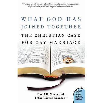 What God Has Joined Together The Christian Case for Gay Marriage by Myers & David G.