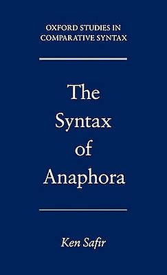 The Syntax of Anaphora by Safir & Kenneth J.