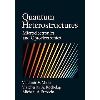 Quanten-Heterostrukturen durch Mitin & Vladimir