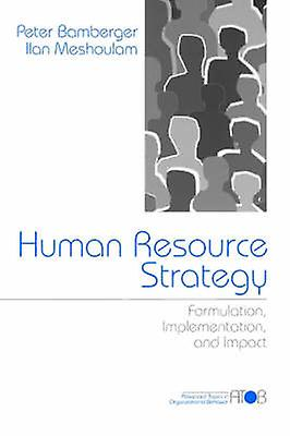 Huhomme Resource Strategy Formulation ImpleHommestation and Impact by Bamberger & Peter A.