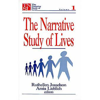 The Narrative Study of Lives by Josselson & Ruthellen