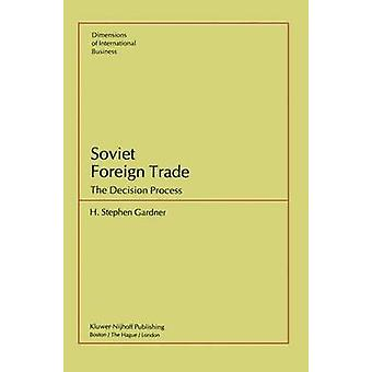 Soviet Foreign Trade  The Decision Process by Gardner & S.H.