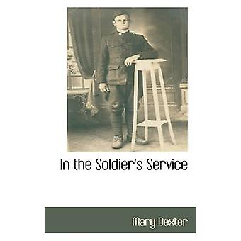 In the Soldiers Service by Dexter & Mary