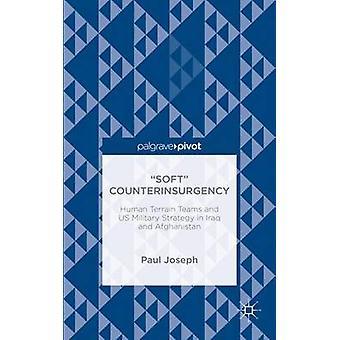 Soft Counterinsurgency by Joseph & Paul
