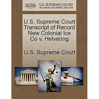 U.S. Supreme Court Transcript of Record New Colonial Ice Co v. Helvering by U.S. Supreme Court