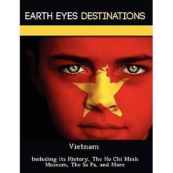 Vietnam inklusive dess historia The Ho Chi Minh-museet The Sa Pa och mer av Browning & Renee