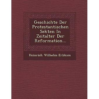 سيكتين Geschichte Der بروتيستانتيشين في زيتالتير Der إصلاحهم... قبل اربكام آند هاينريش فيلهلم