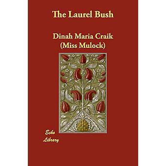 The Laurel Bush by Craik & Dinah Maria Mulock