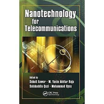 Nanotechnology for Telecommunications by Anwar & Sohail