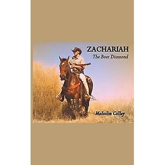 Zachariah The Boer Diamond by Colley & Malcolm