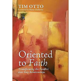 Oriented to Faith by Otto & Tim
